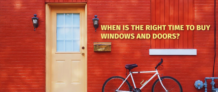 When Is the Right Time to Buy Windows and Doors
