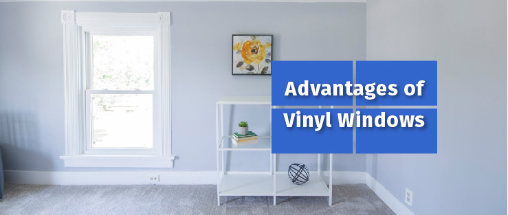 Advantages of Vinyl Windows