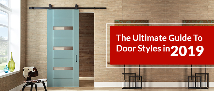 The Ultimate Guide To Door Styles In 2019