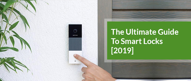 The Ultimate Guide To Smart Locks [2019]