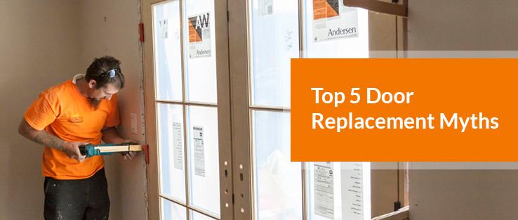 Top 5 Door Replacement Myths