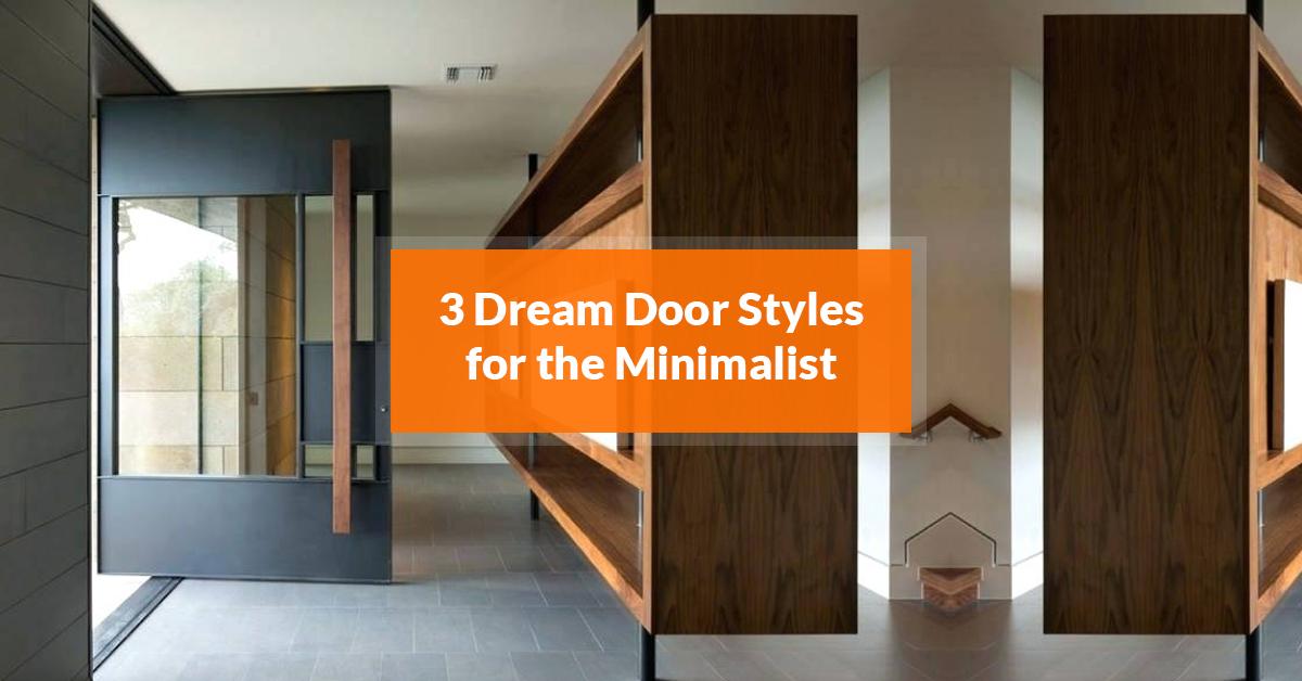 3 Dream Door Styles for the Minimalist